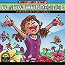 Bible Camp Songs - O How Wonderful