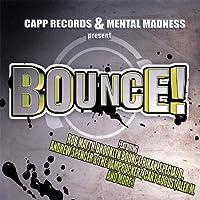 Capp Records & Mental Madness Present Bounce !