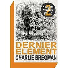 Dernier élément (Nouvelles évasions t. 2)