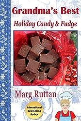 Grandma's Best Holiday Candy & Fudge (Grandma's Best Recipes Book 9) (English Edition)
