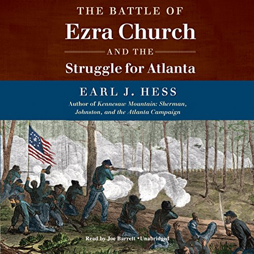 The Battle of Ezra Church and the Struggle for Atlanta  Audiolibri
