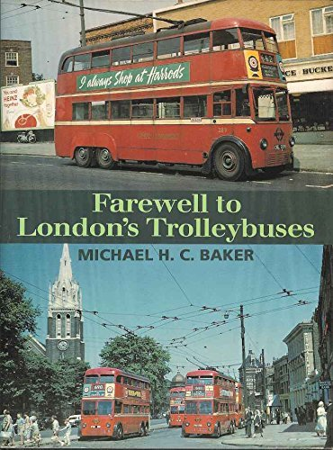 FAREWELL TO LONDON'S TROLLEYBUSES by MICHAEL BAKER (1994-08-01)