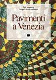 Pavimenti a Venezia. Ediz. italiana e inglese