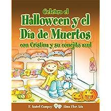 Celebra El Halloween y El Dia de Muertos Con Cristina y Su Conejito Azul (Cuentos Para Celebrar/Stories to Celebrate)