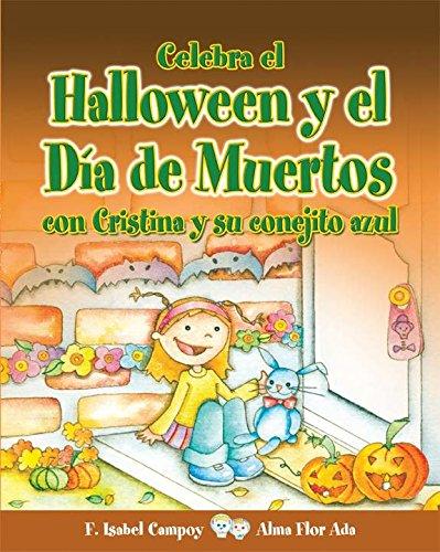Celebra El Halloween y El Dia de Muertos Con Cristina y Su Conejito Azul (Cuentos Para Celebrar/ Stories to - Spanisch Halloween-aktivitäten
