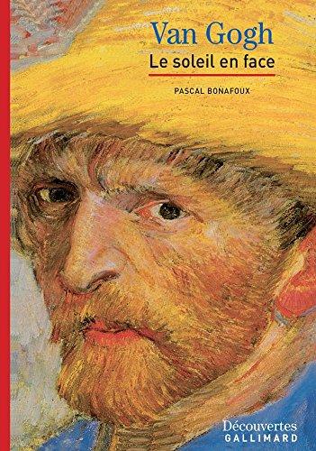 Vincent Van Gogh - Découvertes Gallimard: Le soleil en face