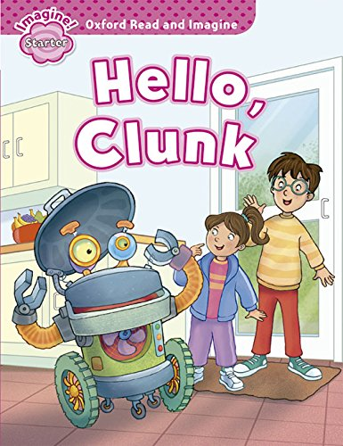 Oxford Read and Imagine: Oxford Read & Imagine Starter Hello Clunk - 9780194722377