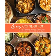 Curry Companion: The Definitive Guide to Every Form of Authentic Indian and Oriental Curry (English Edition)
