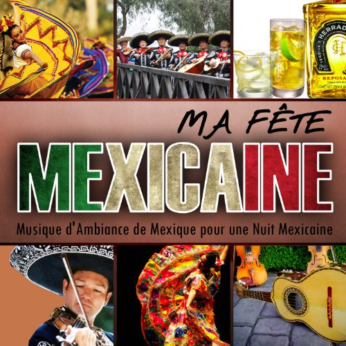 ma f te mexicaine musique d 39 ambiance du mexique pour une nuit mexicaine de mariachi mexico. Black Bedroom Furniture Sets. Home Design Ideas