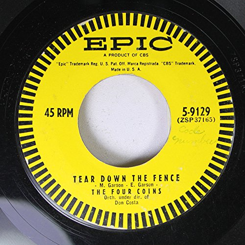 The Four Coins 45 RPM Tear Down the Fence / Memories of You