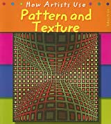 Pattern and Texture (How Artists Use) by Paul Flux (2007-03-07)