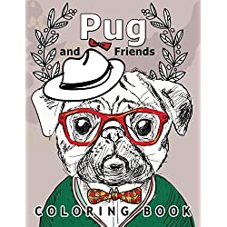 Pug and Friends Coloring book: A Dog Coloring book for Adults