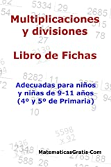 Multiplicaciones y Divisiones - Libro de Fichas: Para niños y niñas de 9-11 años (4º-5º Primaria) Tapa blanda