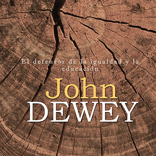 John Dewey [Spanish Edition]  Audiolibri