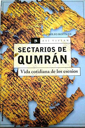 Sectarios de Qumrán: vida cotidiana de los esenios / Sectarios de Qumran: vida cotidiana de los esenios