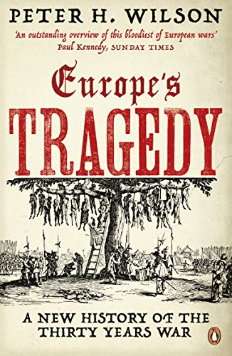 Europe's Tragedy: A New History of the Thirty Years War (English Edition) por Peter H. Wilson