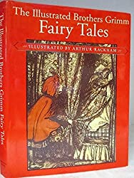 The Illustrated Brothers Grimm Fairy Tales [Gebundene Ausgabe] by Jacob Grimm