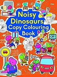 Copy Colouring Book Noisy Dinosaurs