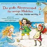 Der große Abenteuerspaß für mutige Mädchen mit Frida, Matilda und Milla - Jutta Langreuter