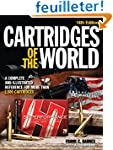 Cartridges of the World: A Complete a...