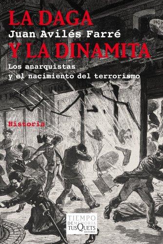 La daga y la dinamita: Los anarquistas y el nacimiento del terrorismo (Volumen Independiente)