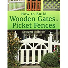 How to Build Wooden Gates & Picket Fences
