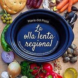 La olla lenta regional: 78 recetas de cocina tradicional