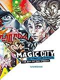 Magic City: Die Kunst Der Strasse / The Art of the Street...