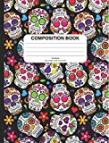 Day of the Dead Sugar Skulls Composition Notebook: College Ruled, 200+ Pages, Great for School or Work, as a Notebook, Journal, or Diary