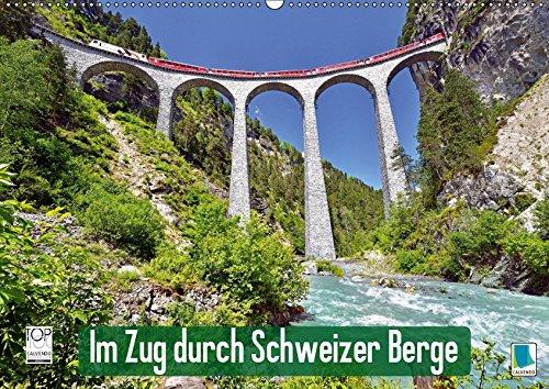 Im Zug durch Schweizer Berge (Wandkalender 2019 DIN A2 quer): Im Zug durch Schweizer Berge: Durch Berg und Tal (Monatskalender, 14 Seiten ) (CALVENDO Mobilitaet)