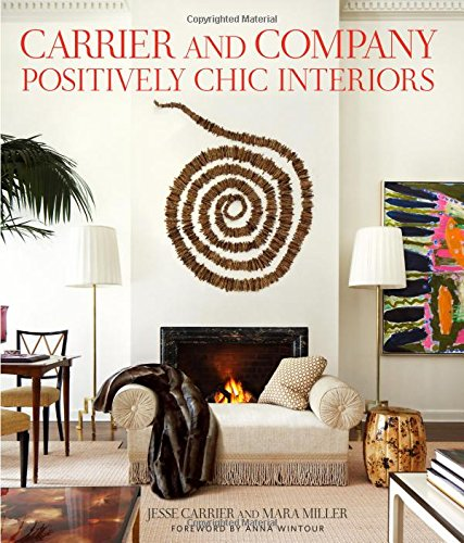 Carrier and Company: Positively Chic Interiors por Judith Nasatir, Anna Wintour