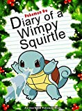#9: Pokemon Go: Diary Of A Wimpy Squirtle: (An Unofficial Pokemon Book) (Pokemon Books Book 24)