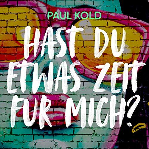 Paul Kold - Hast Du etwas Zeit für mich (99 Luftballons)
