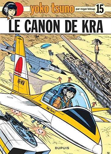 Yoko Tsuno, tome 15 : Le canon de Kra par Roger Leloup