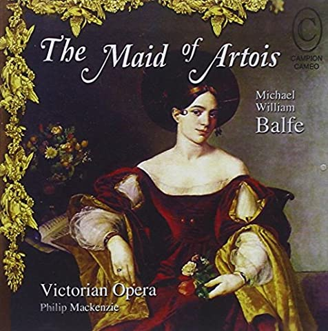 Balfe: the Maid of Artois [Import anglais]