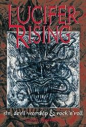 Lucifer Rising: Sin, Devil Worship & Rock'n'Roll