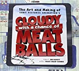 The Art and Making of Cloudy with a Chance of Meatballs by Tracey Miller-Zarneke (2009-09-18)