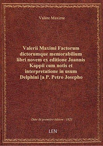 Valerii Maximi Factorum dictorumque memorabilium libri novem ex editione Joannis Kappii cum notis et