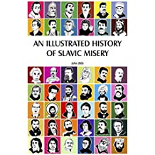 An Illustrated History of Slavic Misery (English Edition)