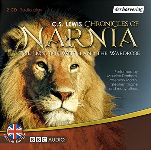 The Chronicles of Narnia: The Lion, the Witch and the Wardrobe. Hörspiel (Hörspiel Narnia)