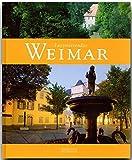 Faszinierendes WEIMAR - Ein Bildband mit 120 Bildern - FLECHSIG Verlag (Faszination)