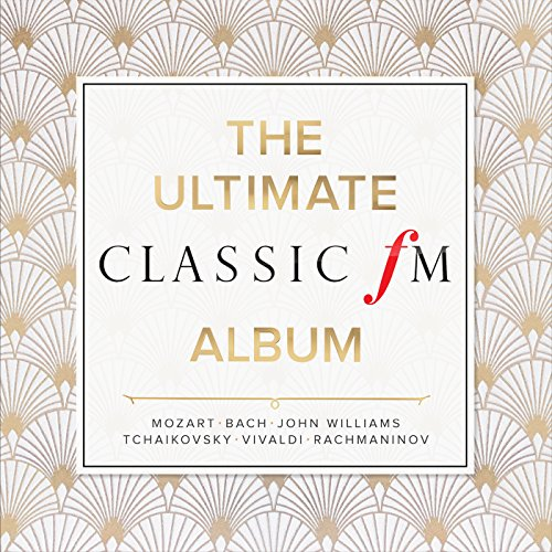 The Ultimate Classic FM Album