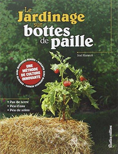 Le jardinage sur bottes de paille : une méthode originale pour cultiver des légumes n'importe où, de manière précoce et sans mauvaises herbes