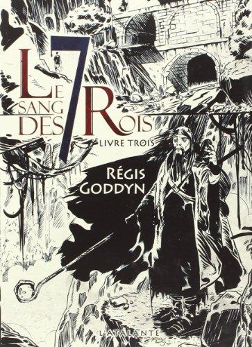 Le sang des 7 Rois, Tome 3 par Régis Goddyn