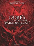 Dores Illustrations for Paradise Lost (Dover Pictorial Archives) 1st (first) Edition by Dore, Gustave published by Dover