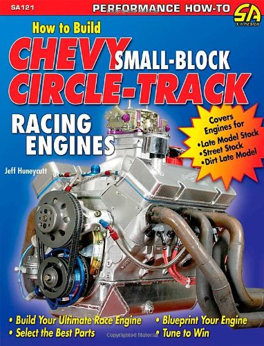 How to Build Chevy Small-block Circle-track Racing Engines: Will Help the Racer Determine What Modifications are Applicable and Best for Their Racing Engines (Performance How-To) por J. Huneycutt