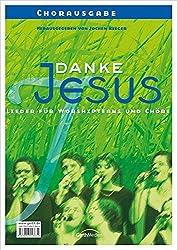 Danke Jesus (Chorpartitur): Lieder für Singeteams und Chöre