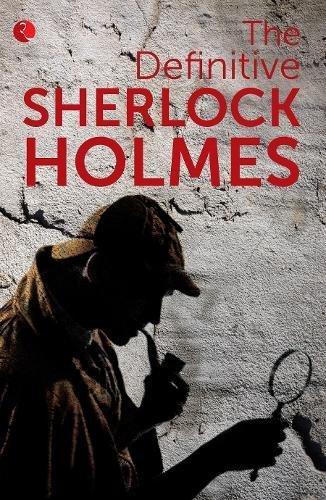 The Definitive Sherlock Holmes