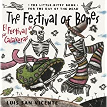 Festival of Bones / El Festival de las Calaveras: The Little-Bitty Book for the Day of the Dead (English and Spanish Edition) by Luis San Vicente (2002) Hardcover