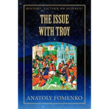 The Issue with Troy (History: Fiction or Science? Book 6) (English Edition)